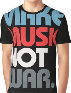 Make Music Not War (Prime) Graphic T-Shirt