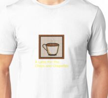 Latte For the Chaps and Chapettes Unisex T-Shirt