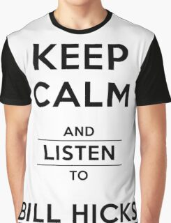 Keep Calm And Listen To Bill Hicks - Black Text Graphic T-Shirt