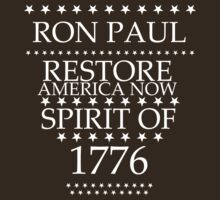 Ron Paul for President 2012 - Spirit of 1776 by BNAC - The Artists Collective.