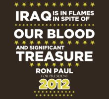 Iraq is in Flames - Ron Paul for President 2012 by BNAC - The Artists Collective.