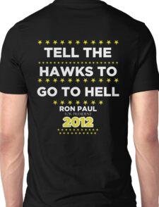 Ron Paul - Tell the Hawks Unisex T-Shirt