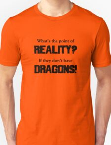 What's The Point of Reality? Unisex T-Shirt