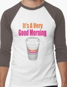 Dunkin' Donuts - It's A Very Good Morning - (Designs4You) Men's Baseball ¾ T-Shirt