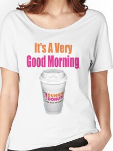 Dunkin' Donuts - It's A Very Good Morning - (Designs4You) Women's Relaxed Fit T-Shirt
