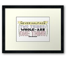 Ron Swanson Parks and Recreation Quote Framed Print