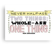 Ron Swanson Parks and Recreation Quote Canvas Print