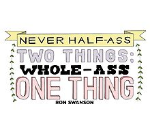 Ron Swanson Parks and Recreation Quote Photographic Print