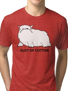 This is Alot of Cotton Tri-blend T-Shirt