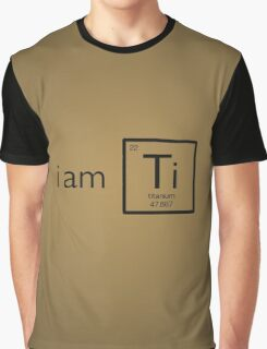 I am Titanium Graphic T-Shirt