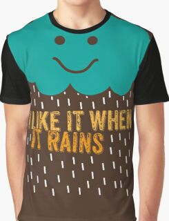I like it when it rains Graphic T-Shirt