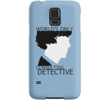 World's Only Consulting Detective Samsung Galaxy Case/Skin