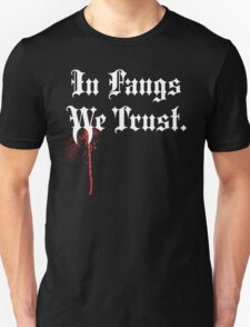 IN FANGS WE TRUST Unisex T-Shirt