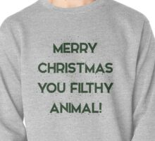 Merry Christmas You Filthy Animal! - Green Pullover
