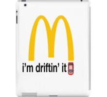 McDonalds - i'm driftin' it iPad Case/Skin
