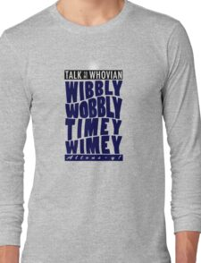 Talk Whovian to Me (Version 2) Long Sleeve T-Shirt