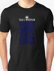 Talk Whovian to Me (Version 2) Unisex T-Shirt