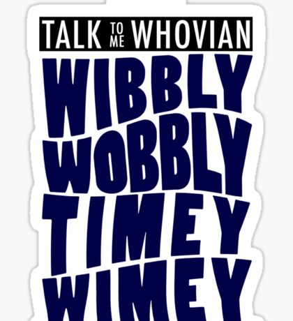 Talk Whovian to Me (Version 2) Sticker