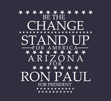 """Be the Change- Stand Up"" Arizona for Ron Paul Unisex T-Shirt"