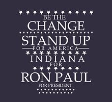 """Be the Change- Stand Up"" Indiana for Ron Paul Unisex T-Shirt"