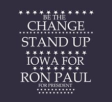 """Be the Change- Stand Up"" Iowa for Ron Paul Unisex T-Shirt"