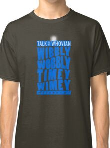 Talk Whovian To Me (version 2, light blue) Classic T-Shirt