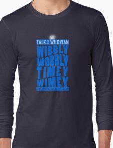 Talk Whovian To Me (version 2, light blue) Long Sleeve T-Shirt