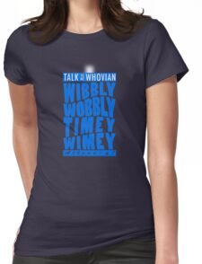 Talk Whovian To Me (version 2, light blue) Womens Fitted T-Shirt