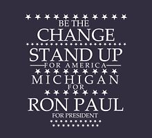 """Be The Change- Stand Up For America"" Michigan for Ron Paul Unisex T-Shirt"