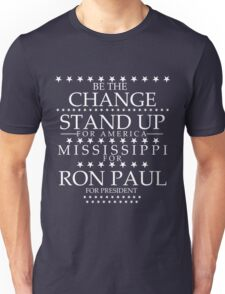 """""""Be The Change- Stand Up For America"""" Mississippi for Ron Paul Unisex T-Shirt"""