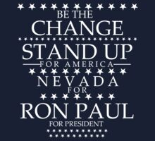 """Be The Change- Stand Up For America"" Nevada for Ron Paul by BNAC - The Artists Collective."