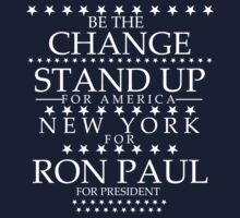 """Be The Change- Stand Up For America"" New York for Ron Paul by BNAC - The Artists Collective."