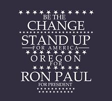 """Be The Change- Stand Up For America"" Oregon for Ron Paul Unisex T-Shirt"