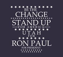 """Be The Change- Stand Up For America"" Utah for Ron Paul Unisex T-Shirt"