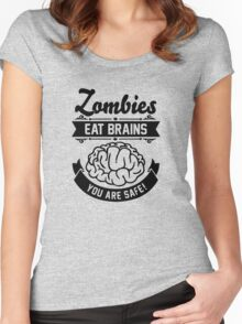 Zombies eat brains you are safe! Women's Fitted Scoop T-Shirt