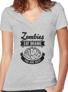 Zombies eat brains you are safe! Women's Fitted V-Neck T-Shirt