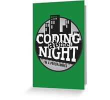 Programmer T-shirt : Coding at the night Greeting Card