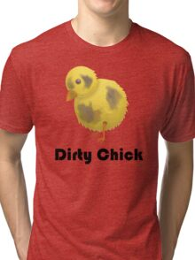 Dirty Chick, Funny Cartoon Chicken Design Tri-blend T-Shirt