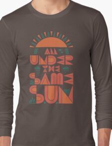 All Under The Same Sun Long Sleeve T-Shirt