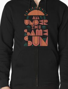 All Under The Same Sun Zipped Hoodie