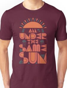 All Under The Same Sun Unisex T-Shirt