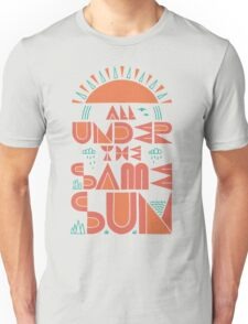 All Under The Same Sun T-Shirt