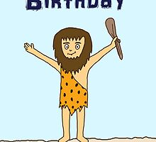 Funny Caveman Birthday Greetings Card by ArtformDesigns