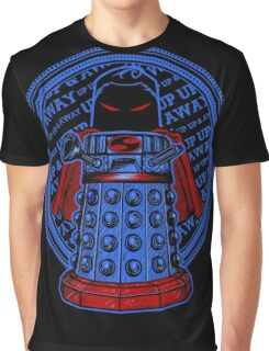 Up, Up, Away, and Exterminate!! Graphic T-Shirt