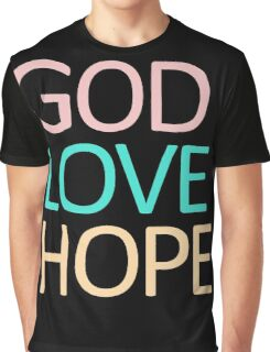 God Love Hope Graphic T-Shirt