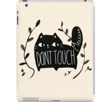 Don't Touch Me CAT iPad Case/Skin