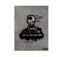 I'll Burn You Art Print