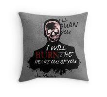 I'll Burn You Throw Pillow
