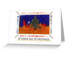 O' Come All Ye Faithful Greeting Card