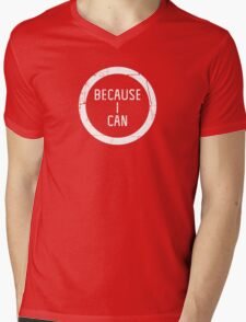 Because. Mens V-Neck T-Shirt